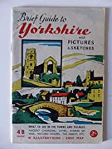 The Visitors' Brief Guide to Yorkshire with Pictures and Sketches
