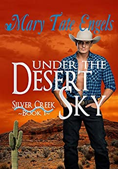 Under The Desert Sky (Desert Sky Series Book 1) by [Mary Tate Engels]