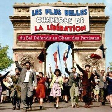 Les Plus Belles Chansons de la Libération