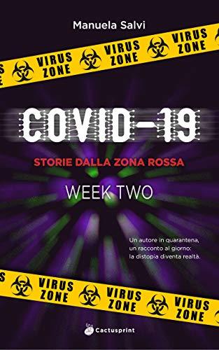 Covid-19: Storie dalla zona rossa - WEEK TWO