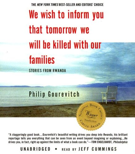 We Wish to Inform You That Tomorrow We Will Be Killed with Our Families: Stories from Rwandaの詳細を見る