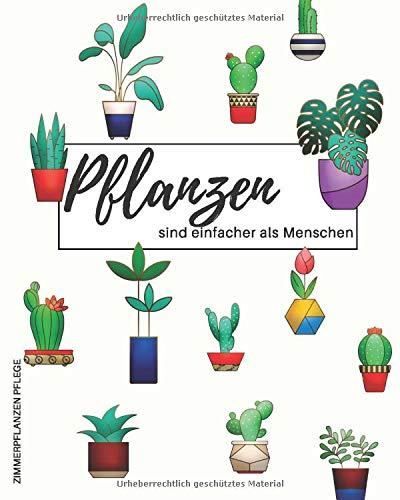 Zimmerpflanzen Pflege - Pflanzen sind einfacher als Menschen: Notieren Sie alle Ihre Pflanzen, fügen Sie ein Bild, eine Notiz oder eine Zeichnung ... Düngung und schreiben Sie zusätzliche Notizen