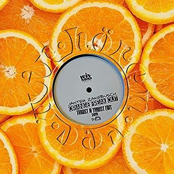 Orange Freak Out (Thrust N Thrust Edit)
