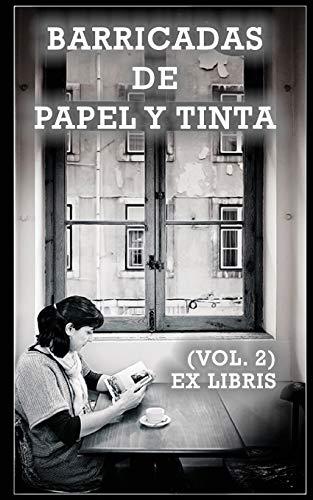 Barricadas de papel y tinta: Ex Libris (Vol. 2)