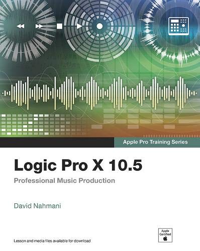 Compare Textbook Prices for Logic Pro X 10.5 - Apple Pro Training Series: Professional Music Production 1 Edition ISBN 9780136886624 by Nahmani, David