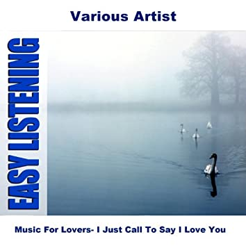 Music For Lovers- I Just Call To Say I Love You