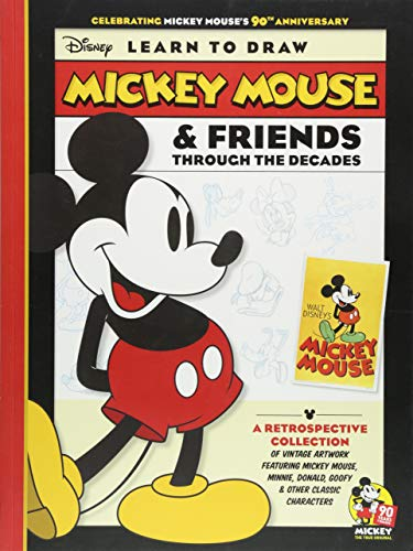 Learn to Draw Mickey Mouse & Friends Through the Decades: Celebrating Mickey Mouse's 90th Anniversary: A Retrospective Collection of Vintage Artwork F (Disney Learn to Draw)