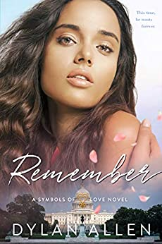 Remember: A Second Chance at love standalone romance (Symbols of Love Book 2) by [Dylan Allen]