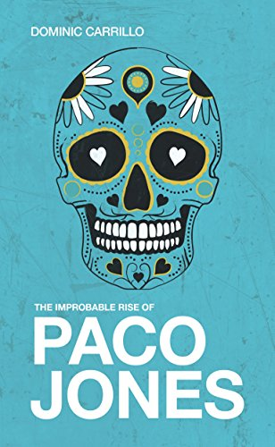 The Improbable Rise Of Paco Jones by Carrillo, Dominic ebook deal
