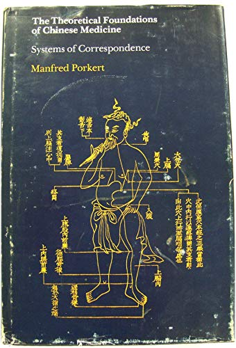 Theoretical Foundations of Chinese Medicine: Systems of Correspondence (East Asian Science S.)