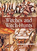 Witches and Witch-Hunts: A Global History (Themes in History)