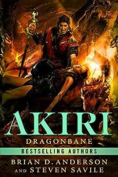 Akiri: Dragonbane by [Brian D. Anderson, Steven Savile]