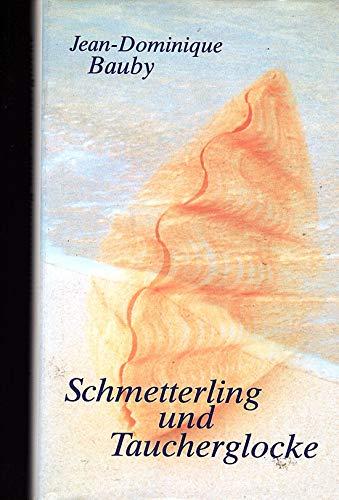 Schmetterling und Taucherglocke. Aus dem Franz. von Uli Aumüller.