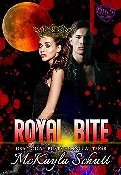Royal Bite: Vampire Romance: Enemies to Lovers Romance: Royal Romance: Paranormal Romance by [McKayla Schutt]