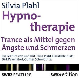 Hypnotherapie     Trance als Mittel gegen Ängste und Schmerzen              Autor:                                                                                                                                 Silvia Plahl                               Sprecher:                                                                                                                                 Silvia Plahl,                                                                                        div.                      Spieldauer: 25 Min.     4 Bewertungen     Gesamt 4,3