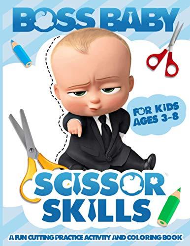 Boss Baby Scissor Skills: Enchanting Cut & Paste Skills Workbook Boss Baby Color To Relax