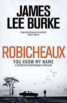 Robicheaux: You Know My Name (Dave Robicheaux) (English Edition) de [James Lee Burke]