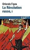 La Révolution russe (Tome 1) 1891-1924:la tragédie d'un peuple