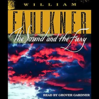 The Sound and the Fury                   By:                                                                                                                                 William Faulkner                               Narrated by:                                                                                                                                 Grover Gardner                      Length: 8 hrs and 51 mins     58 ratings     Overall 3.9