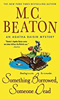 Something Borrowed, Someone Dead (Agatha Raisin Mysteries)