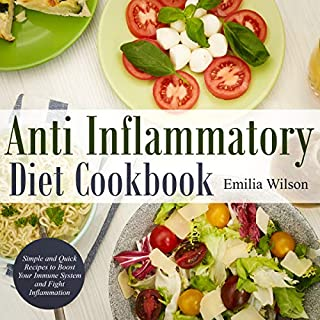 Anti Inflammatory Diet Cookbook     Simple and Quick Recipes to Boost Your Immune System and Fight Inflammation (Chronic Disease Healing Guide)              By:                                                                                                                                 Emilia Wilson                               Narrated by:                                                                                                                                 Brittany Moreland                      Length: 3 hrs and 30 mins     15 ratings     Overall 5.0