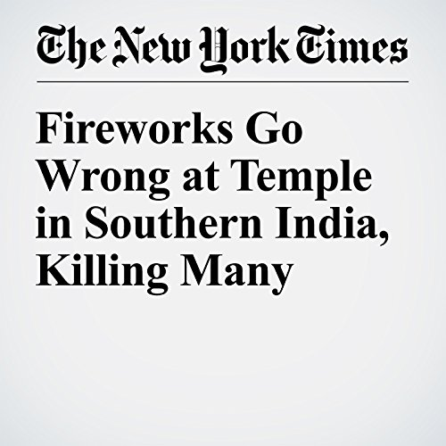 『Fireworks Go Wrong at Temple in Southern India, Killing Many』のカバーアート