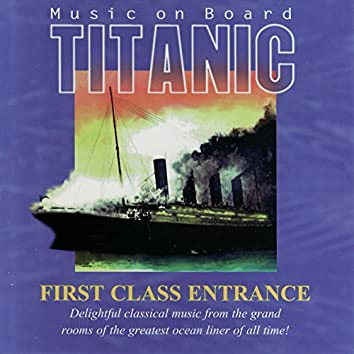 Music on Board Titanic: First Class Entrance