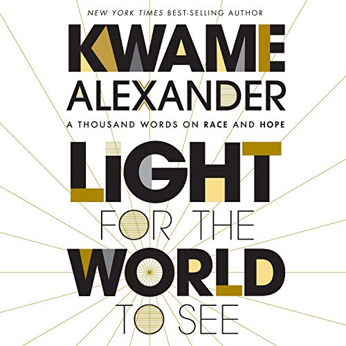 Light for the World to See Audiobook By Kwame Alexander cover art