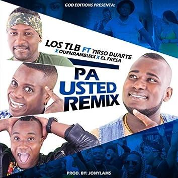 Pa Usted (Remix) [feat. Tirso Duarte, Quendambuxx & El Fresa]