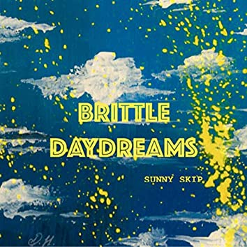 Brittle Daydreams