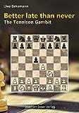 Better late than never - The Tennison Gambit - Uwe Bekemann