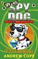 Spy Dog Unleashed by Andrew Cope(2007-03-01)