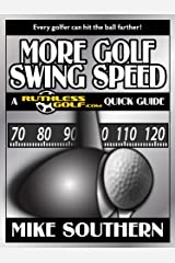More Golf Swing Speed: A RuthlessGolf.com Quick Guide Kindle Edition