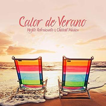 Calor de Verano, Mojito Refrescante & Chillout Música – 2019 Chillout Recopilación de Música para Celebrar las Vacaciones de Verano