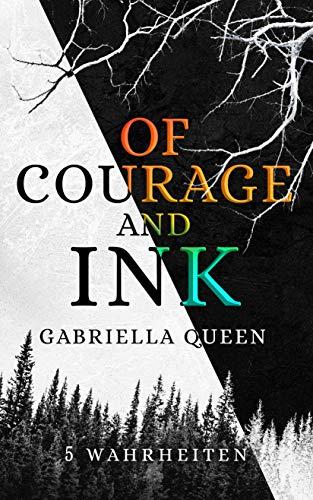 Of Courage and Ink: 5 Wahrheiten (German Edition)