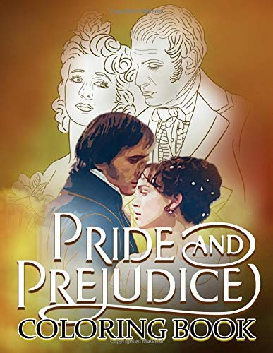 Pride And Prejudice Coloring Book: Pride And Prejudice Enchanting Coloring Books For Adults And Kids Color To Relax
