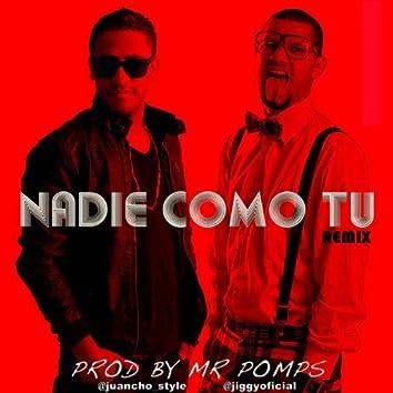 Nadie Como Tu (Remix) [feat. Jiggy Drama]
