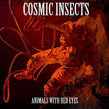 Cosmic Insects