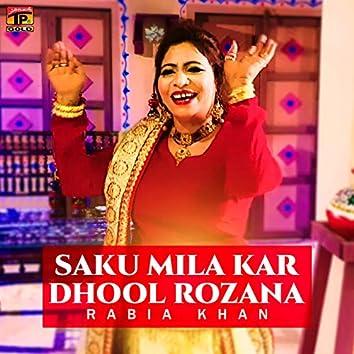 Saku Mila Kar Dhool Rozana - Single