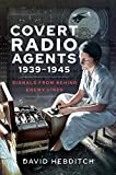 Covert Radio Agents, 1939–1945: Signals From Behind Enemy Lines (English Edition)