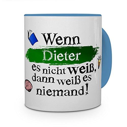printplanet Tasse mit Namen Dieter - Layout: Wenn Dieter es Nicht weiß, dann weiß es niemand - Namenstasse, Kaffeebecher, Mug, Becher, Kaffee-Tasse - Farbe Hellblau