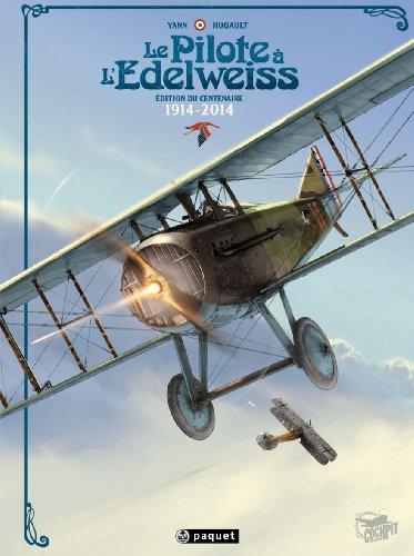 Le pilote à l'Edelweiss Intégrale: Edition du centenaire