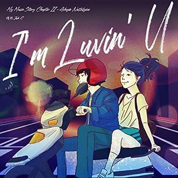 I'm Luvin' U (My Music Story Chapter Ⅱ - Adagio Nostalgico)