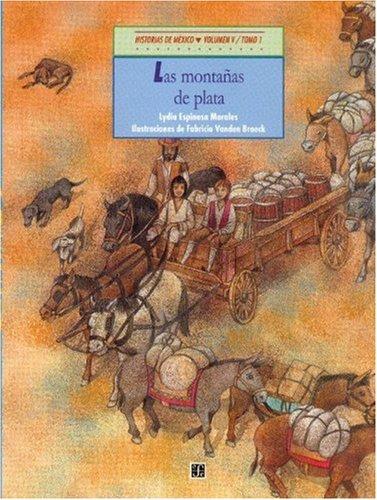 Historias de Mexico. Volumen V: Mexico Colonial, Tomo 1: Las Montanas de Plata / Tomo 2: Una Campana Para San Miguel: 5 (Historias De Mexico: Mexico Colonial)