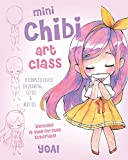 Mini Chibi Art Class: A Complete Course in Drawing Cuties and Beasties - Includes 19 Step-by-Step Tutorials! (1) (Cute and Cuddly Art)