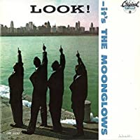 Look It's the Moonglows by MOONGLOWS
