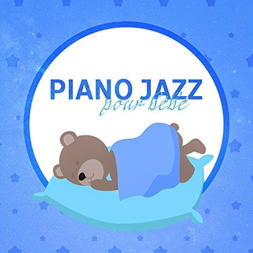 Piano jazz pour bébé: Berceuses musicales au coucher, relaxation totale et sommeil profond, sons apaisants pour le nouveau-né