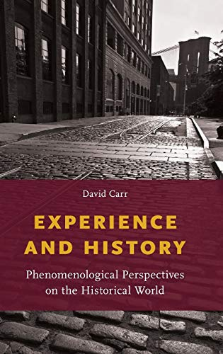 Download Experience and History: Phenomenological Perspectives on the Historical World 0199377650
