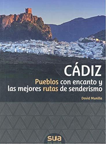 Cádiz: Pueblos con encanto y las mejores rutas de senderismo (En ruta)