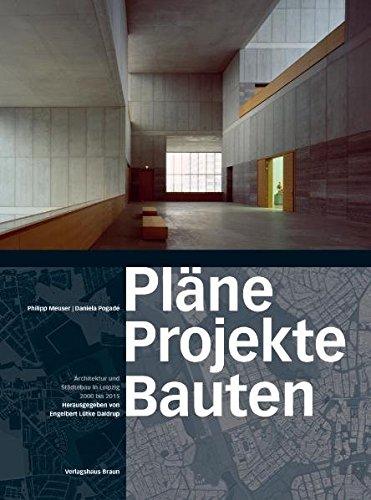 Pläne Projekte Bauten Leipzig: Architektur und Städtebau in Leipzig 2000 bis 2015